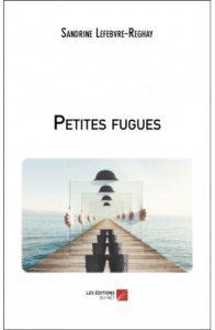 Petites fugues de Sandrine Lefebvre-Reghay